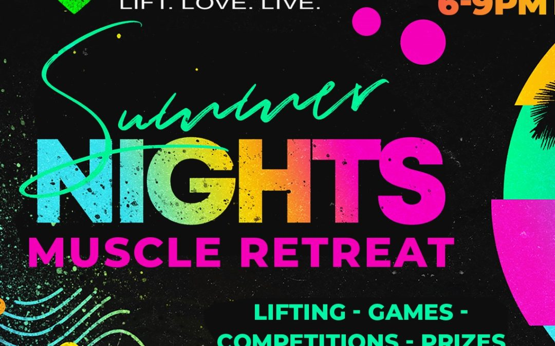 """Summer Nights"" Muscle Retreats"